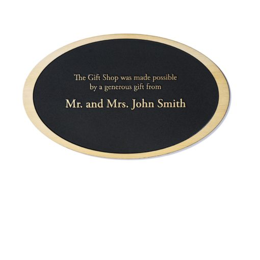 Etched Oval Plaque - Thank your donor by etching their name into a sophisticated plaque. Great for theatre, museums and any other foundations looking to recognize their donors.